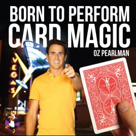 Born to Perform Card Magic by Oz Pearlman
